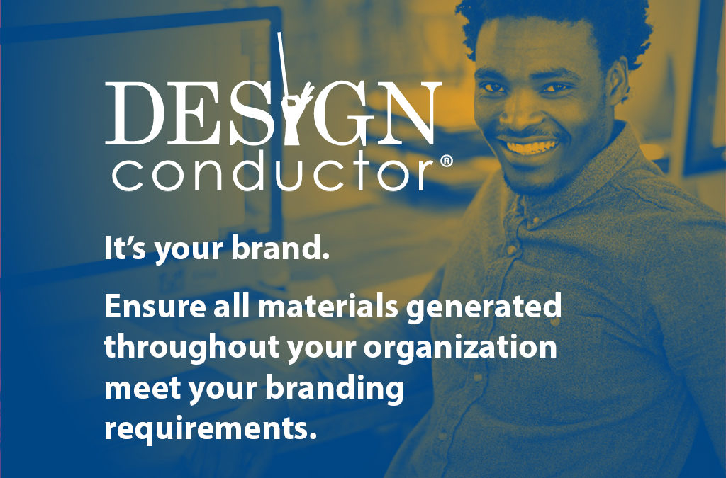Ensure all materials meet YOUR brand standards